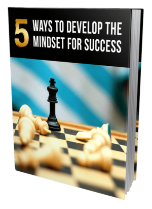 5 Ways To Develop The Mindset For Success