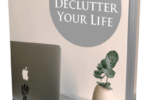 7 Tips To Declutter Your Life