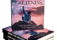 Wired for Greatness - How To Start Living A Legendary Life