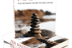 Zen Mastery - Guide to Zen Living Ebook