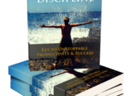 The Power of Discipline - Key to Unstoppable Productivity and Success Ebook