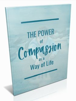The Power of Compassion As A Way of Life 250