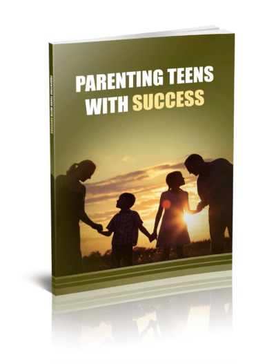 Parenting Teens With Success Ebook