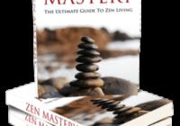 Zen Mastery - Guide to Zen Living Ebook